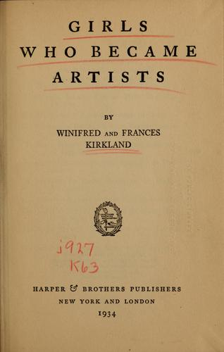 Girls who became artists by Winifred Margaretta Kirkland