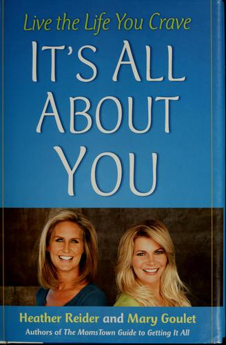 It's all about you by Mary Goulet