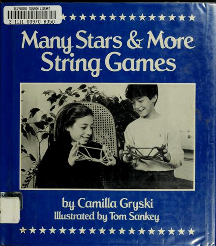 Many stars & more string games by Camilla Gryski