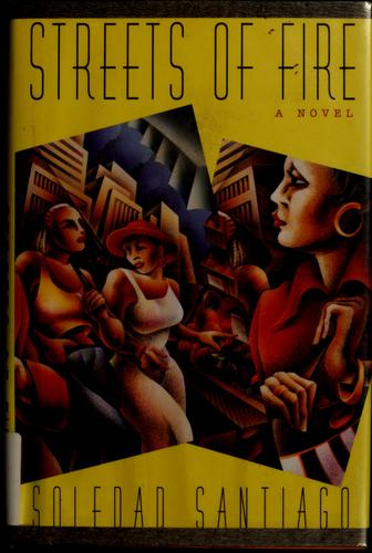 Streets of fire by Soledad Santiago