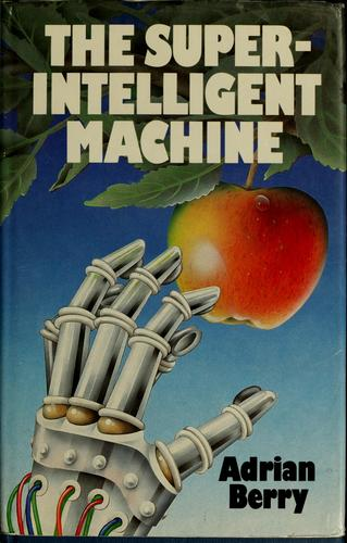 The super-intelligent machine by Adrian Michael Berry