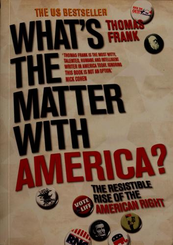 What's the matter with America? by Thomas Frank