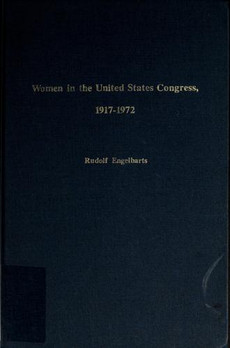 Women in the United States Congress, 1917-1972 by Rudolf Engelbarts