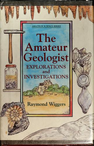 The amateur geologist by Ray Wiggers
