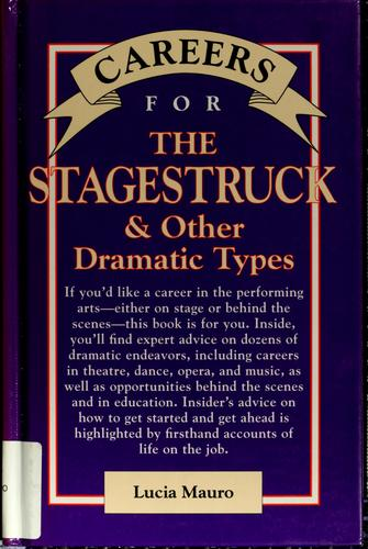 Careers for the stagestruck & other dramatic types by Lucia Mauro
