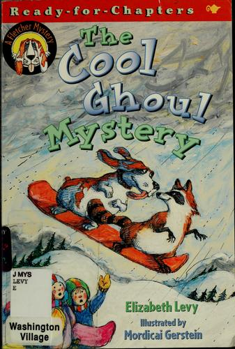 The cool ghoul mystery by Levy, Elizabeth