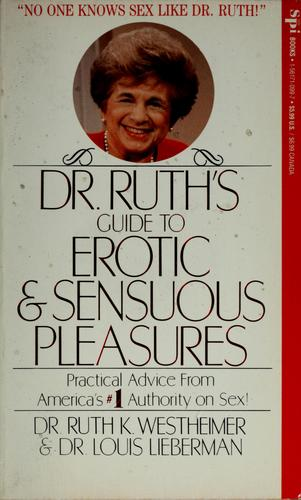 Dr. Ruth's guide to erotic and sensuous pleasures by Ruth K. Westheimer