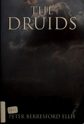 The Druids by Peter Berresford Ellis
