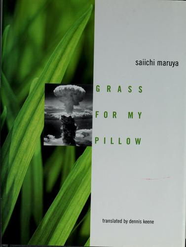 Grass for my pillow by Maruya, Saiichi