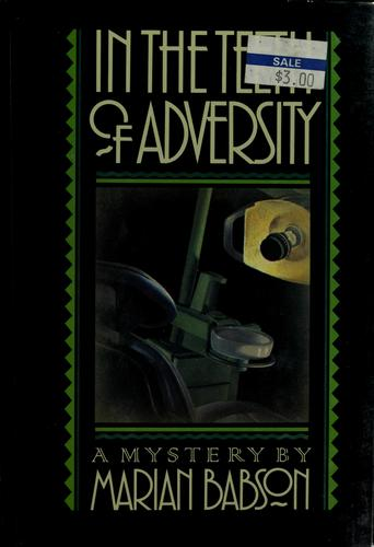 In the teeth of adversity by Marian Babson