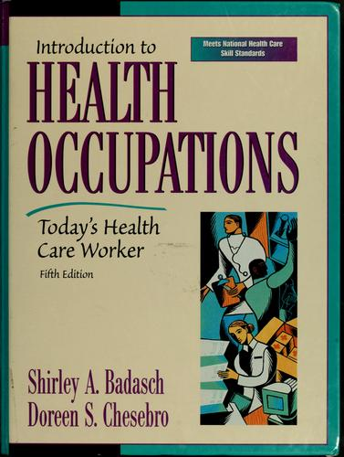 Introduction to health occupations by Shirley A. Badasch