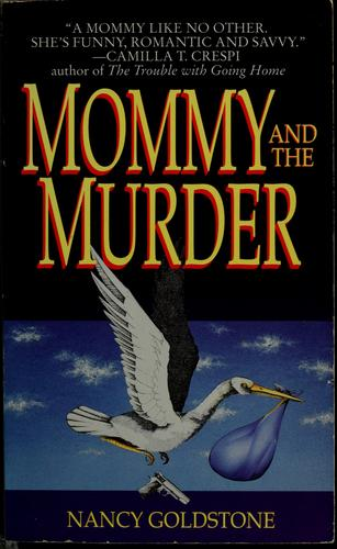 Mommy and the murder by Nancy Bazelon Goldstone