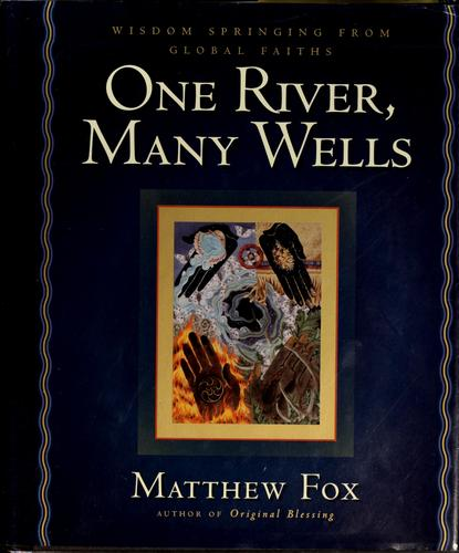 One river, many wells by Fox, Matthew