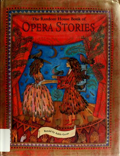 The Random House book of opera stories by Adèle Geras