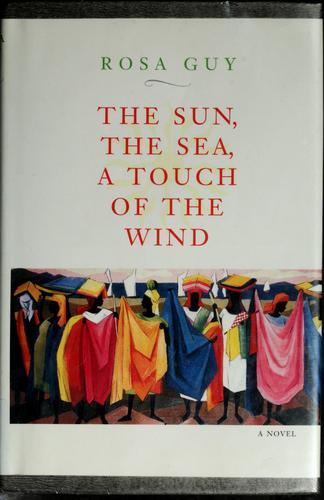 The sun, the sea, a touch of the wind by Rosa Guy