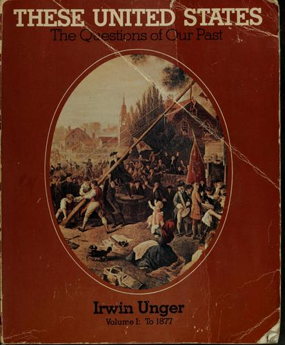 These United States by Irwin Unger