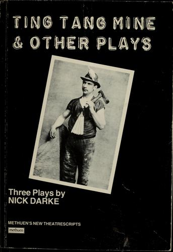 Ting tang mine & other plays by Nick Darke
