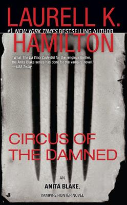 Circus of the Damned by Laurell K. Hamilton