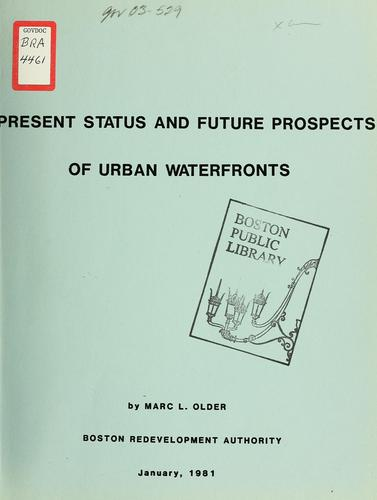 Present status and future prospects of urban waterfronts by Boston Redevelopment Authority