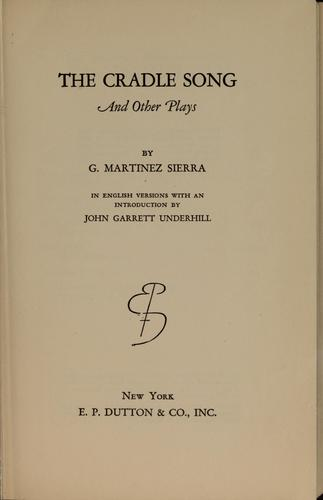 The cradle song and other plays by Gregorio Martínez Sierra