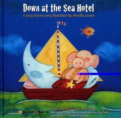 Down at the Sea Hotel by Greg Brown