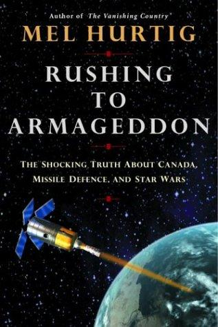 Rushing to Armageddon by Mel Hurtig