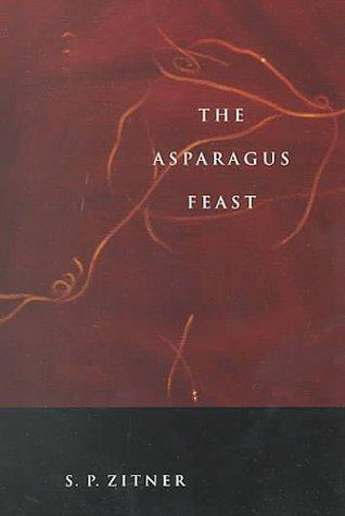 The asparagus feast by Sheldon P. Zitner