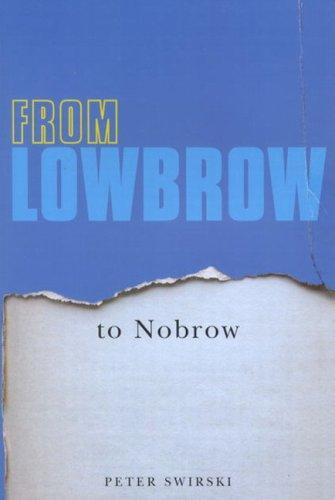 From Lowbrow to Nobrow by Peter Swirski