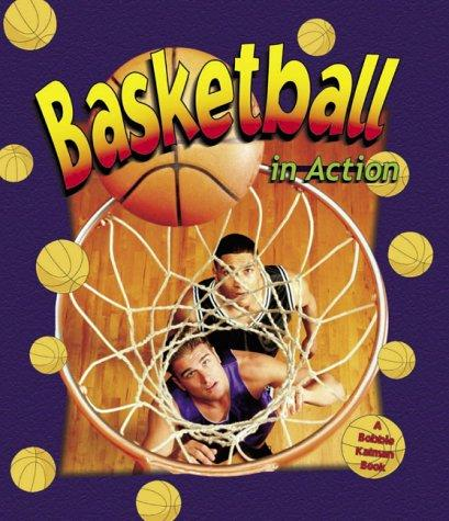 Basketball in Action (Sports in Action) by John Crossingham, Sarah Dann