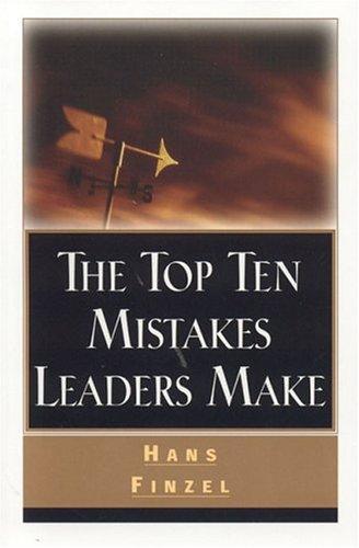 Top Ten Mistakes Leaders Make