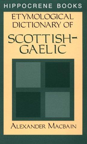 Etymological Dictionary of Scottish-Gaelic by Alexander MacBain