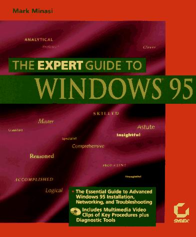 The expert guide to Windows 95 by Mark Minasi