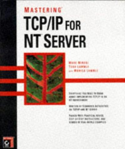 Mastering TCP/IP for NT Server by Mark Minasi