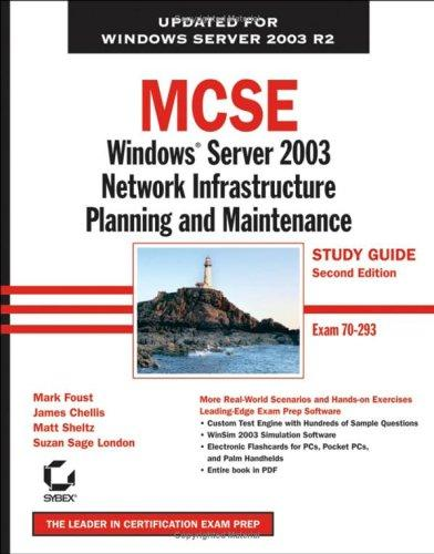 MCSE: Windows Server 2003 Network Infrastructure Planning and Maintenance Study Guide by James Chellis