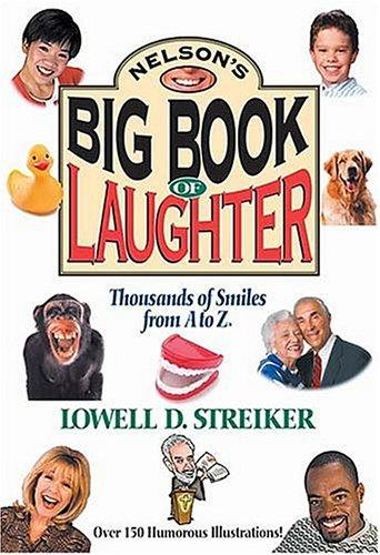 Nelson's Big Book Of Laughter Thousands Of Smiles From A To Z by Lowell D. Streiker