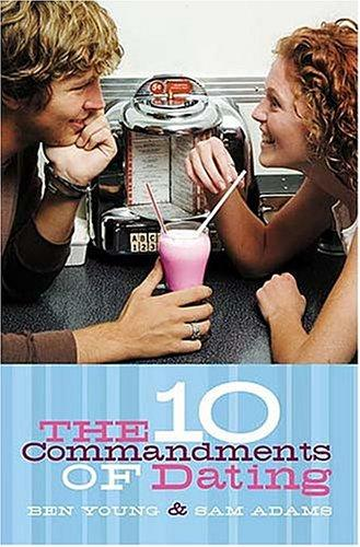 The Ten Commandments of Dating by Ben Young, Samuel Adams