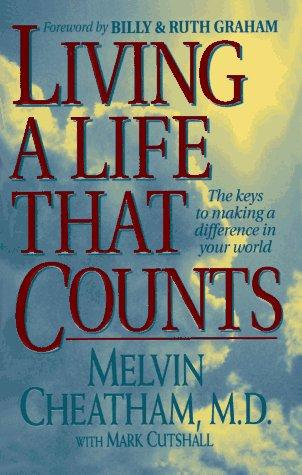 Living a life that counts by Melvin L. Cheatham