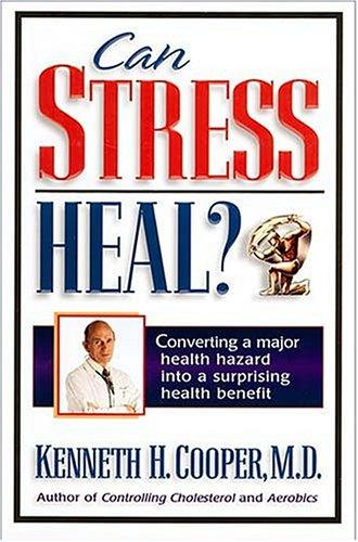 Can Stress Heal by Kenneth H. Cooper