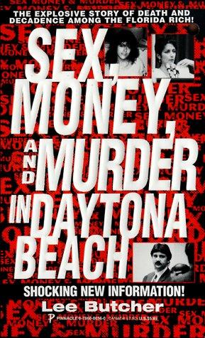 Sex, money and murder in Daytona beach by Butcher, Lee.