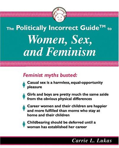 Politically Incorrect Guide to Women, Sex, and Feminism