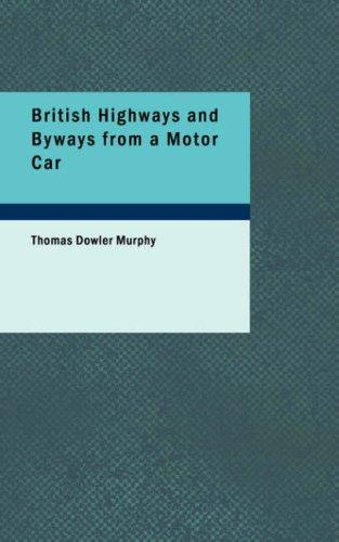 British Highways and Byways from a Motor Car by Thomas Dowler Murphy