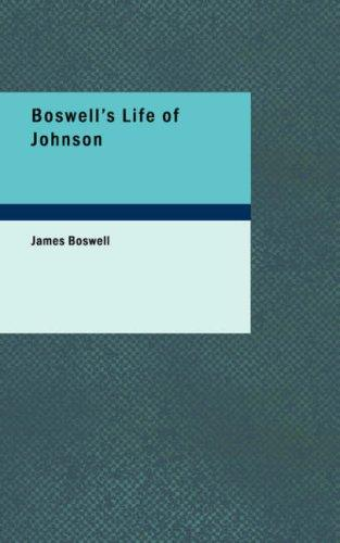 Boswell\'s Life of Johnson by James Boswell