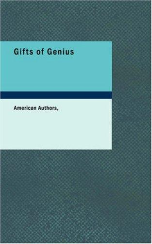 Gifts of Genius by American Authors