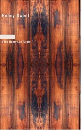 Honey-Sweet by Edna Henry Lee Turpin