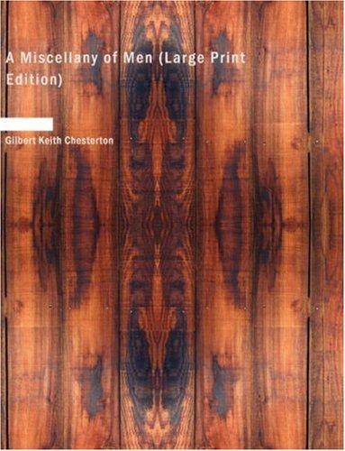A Miscellany of Men (Large Print Edition) by G. K. Chesterton