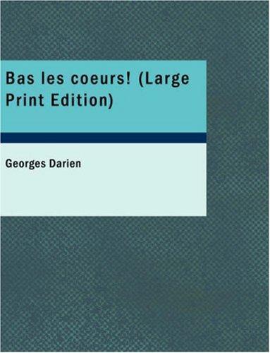 Bas les coeurs! (Large Print Edition)