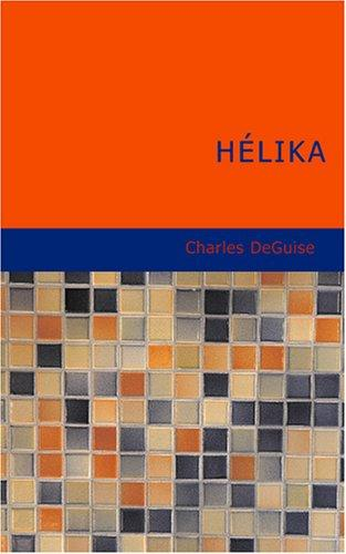 Hélika by Charles DeGuise