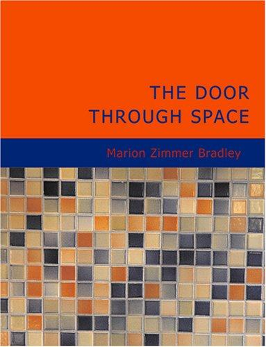 The Door through Space (Large Print Edition)