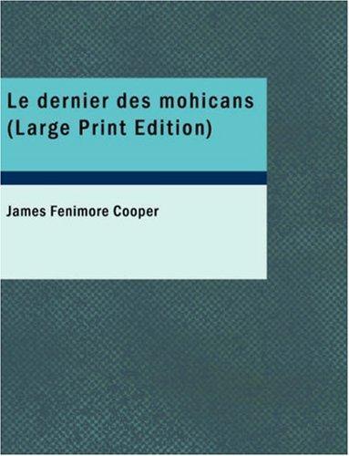 Le dernier des mohicans (Large Print Edition)