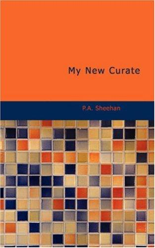My New Curate by P.A. Sheehan